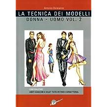La tecnica dei modelli uomo-donna. Come realizzare abiti, giacche e gilet, tute, intimo, corsetteria: 2