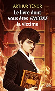 Le livre dont vous êtes encore la victime - tome 2 par [TENOR, Arthur]