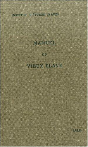 Manuel du vieux slave, tome 1 : grammaire