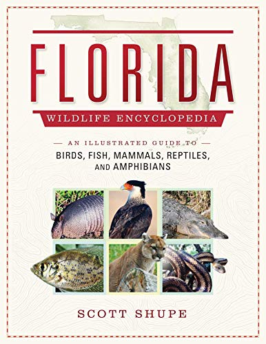 The Florida Wildlife Encyclopedia: An Illustrated Guide to Birds, Fish, Mammals, Reptiles, and Amphibians (English Edition)