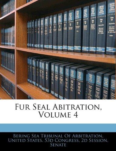 Fur Seal Abitration, Volume 4
