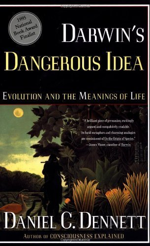DARWIN'S DANGEROUS IDEA: EVOLUTION AND THE MEANINGS OF LIFE by Daniel C. Dennett (1996) Paperback