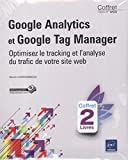 Google Analytics et Google Tag Manager - Coffret de 2 livres : optimisez le tracking et l'analyse du trafic de votre site web