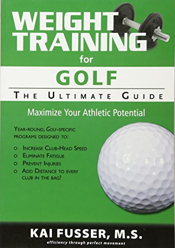 Weight Training for Golf: Ultimate Guide por Kai Fusser