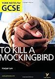 To Kill a Mockingbird: York Notes for GCSE (Grades A*-G) 2010