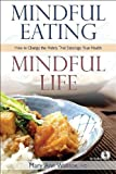 Mindful Eating: Mindful Life: How to Change the Habits That Sabotage Your Health by Mary Ann Wallace (2009-12-22)
