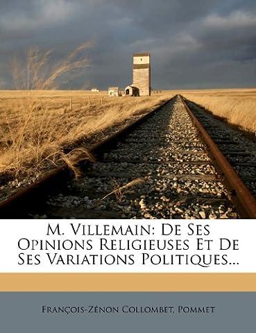M Villemain - M. Villemain: de Ses Opinions Religieuses Et