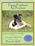 Puppy Problems? No Problem!: A Survival Guide for Finding and Training Your New Dog [With DVD] (Book & DVD)