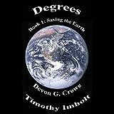 Saving the Earth: Degrees, Book 1