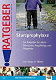 Wickelkommode - Sturzprophylaxe: Ein Ratgeber für ältere Menschen, Angehörige und Pflegende (Ratgeber für Angehörige, Betroffene und Fachleute)