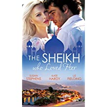 The Sheikh Who Loved Her: Ruling Sheikh, Unruly Mistress / Surrender to the Playboy Sheikh / Her Desert Dream (Mills & Boon M&B) (Mills & Boon Special Releases)
