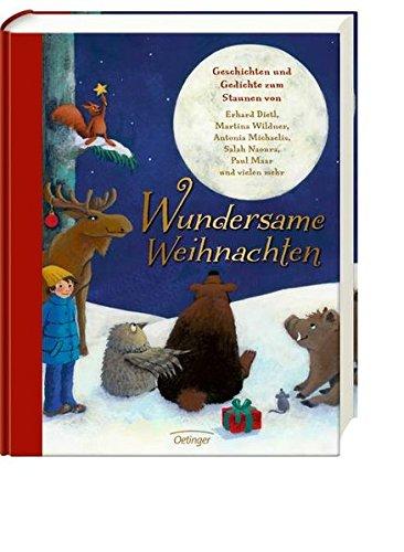 Wundersame Weihnachten. Geschichten und Gedichte: Wundersame Weihnachten. Geschichten und Gedichte zum Staunen von Erhard Dietl, Martina Wildner, Anto