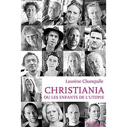 Christiana ou les enfants de l'utopie: Reportage de société au cœur de la capitale danoise