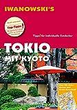 Tokio mit Kyoto - Reiseführer von Iwanowski: Individualreiseführer mit vielen Detail-Karten und Karten-Download (Reisehandbuch)