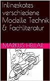 Inlineskates verschiedene Modelle Technik & Fachliteratur (German Edition)