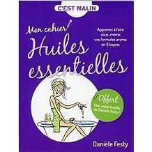 Mon cahier Huiles essentielles, c'est malin : Apprenez à faire vous-même vos formules aroma en 9 leçons
