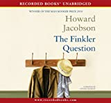 The Finkler Question by Howard Jacobson (2010-12-14)