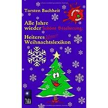 Alle Jahre wieder Schöne Bescherung: Heiteres kleines Weihnachtslexikon