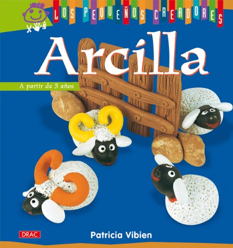 Arcilla / Clay (Los Pequenos Creadores / the Little Artists) por Patricia Vibien