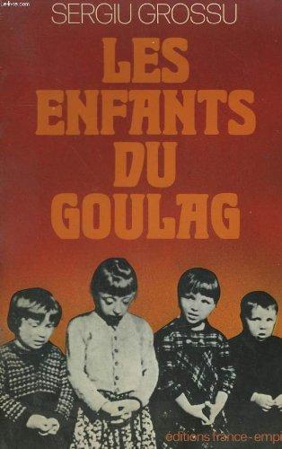 Les enfants du goulag: Chronique de lenfance opprimée en U.R.S.S