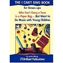 [(The I Can't Sing Book: For Grownups Who Can't Carry a Tune in a Paper Bag But Want to Do Music with Young Children)] [Author: Jackie Silberg] published on (October, 2000)