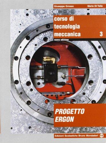 Corso di tecnologia meccanica. Per gli Ist. tecnici e professionali. Con espansione online: 3