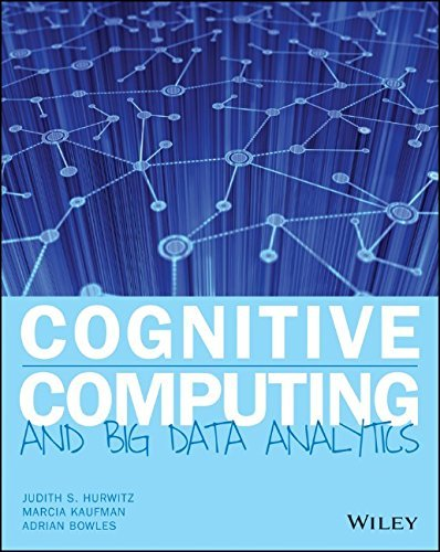 Cognitive Computing and Big Data Analytics: Implementing Big Data Machine Learning Solutions by Judith Hurwitz (21-Apr-2015) Paperback