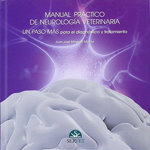 Manual práctico de neurología. Un paso más para el diagnóstico y tratamiento (Vol. 2) - Libros de veterinaria - Editorial Servet por Juan José Mínguez Molina