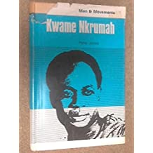 Kwame Nkrumah and Africa, by Peter Jones. Maps by Michael Jones