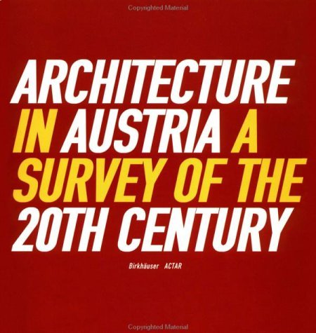 Arch in Austria: Surv 20th Cent by Architektur Zentrum Wien (1999-06-01) -