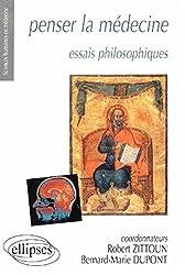 Penser la médecine : Essais philosophiques