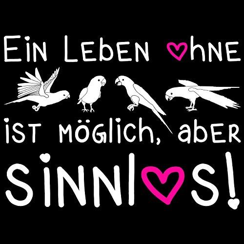 Fashionalarm Damen T-Shirt - Ein Leben ohne Papageien ist möglich aber sinnlos   Fun Shirt Spruch Geschenk Idee Vogel Freunde Ara Lori Kakadu Schwarz