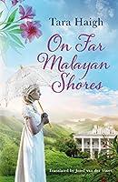 On Far Malayan Shores (English Edition)