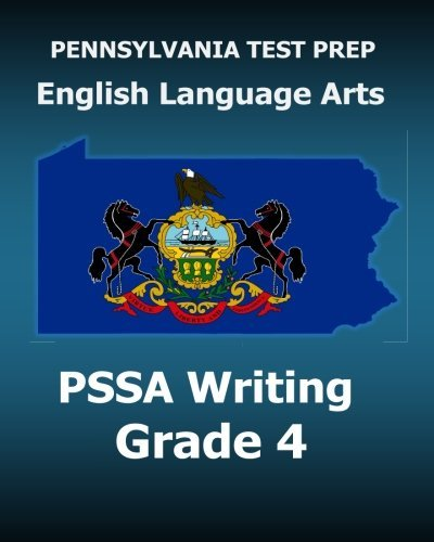 PENNSYLVANIA TEST PREP English Language Arts PSSA Writing Grade 4: Covers the Pennsylvania Core Standards by Test Master Press Pennsylvania (2015-11-12)