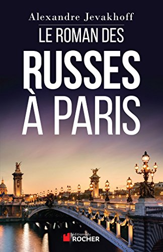 Le Roman des Russes  Paris