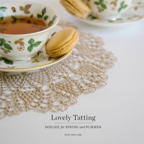 Lovely Tatting: Doilies for Spring and Summer -