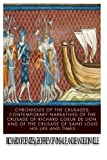 Chronicles of the Crusades: Contemporary Narratives of the Crusade of Richard Coeur de Lion, and of the Crusade of Saint Louis