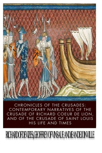 Chronicles of the Crusades: Contemporary Narratives of the Crusade of Richard Coeur de Lion, and of the Crusade of Saint Louis por Richard of Devizes