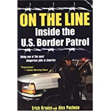 On The Line: Inside the U.S. Border Patrol by Alex Pacheco (2005-02-01)