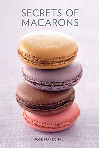 Secrets of Macarons by Jose Marechal (7-Mar-2011) Hardcover