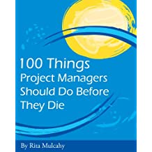 100 Things Project Managers Should Do Before They Die