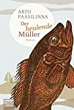 Der heulende Müller: Roman (Allgemeine Reihe. Bastei Lübbe Taschenbücher)