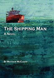 The Shipping Man by Matthew McCleery (2011-11-23)