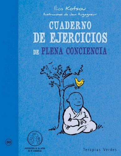Cuaderno de ejercicios. Plena conciencia (Terapias Cuadernos ejercicios)