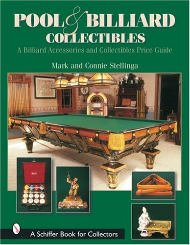 Pool & Billiard Collectibles: A Billiard Accessories and Collectibles Price Guide: Accessories and Price Guide (A Schiffer Book for Collectors) por Mark Stellinga