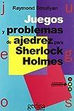 Juegos y problemas de ajedrez para Sherlock Holmes (Juegos (gedisa))