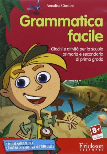 Grammatica facile. Giochi e attivit per la scuola primaria e secondaria di primo grado. CD-ROM