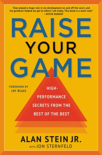 Raise Your Game: High-Performance Secrets from the Best of the Best (English Edition) (Center Street)