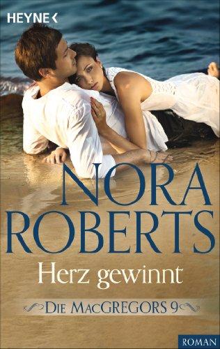 Die MacGregors 9. Herz gewinnt (Die MacGregor-Serie 11) (Macgregors-serie Nora Roberts)