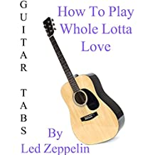 """How To Play """"Whole Lotta Love"""" By Led Zeppelin - Guitar Tabs [OV]"""